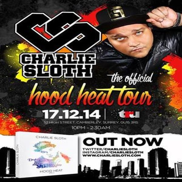 """Charlie Sloth - Hood Heat Tour at Tru, Camberley, 52 High Street, Camberley, GU15 3RS, UK on Dec 17, 2014 to Dec 18, 2014 at 10:00 pm to 2:30 am. Charlie Sloth - Hood Heat Tour  Fresh from his Bank Holiday successes Radio 1 and 1Xtra stalwart, the peoples prince returns to Camberley once again.  Promoting his brand new """"Hood Heat"""" Album, Charlie will be playing an exclusive DJ set on the night.  Admission Information: £5.00 entry, £4.00 online  Category: Nightlife"""
