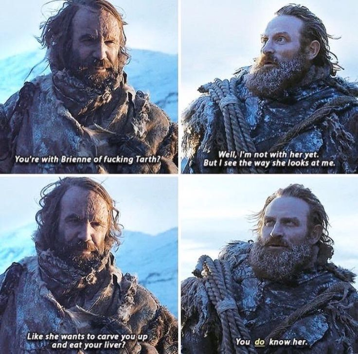 Tormund Giantsbane and Sandor Clegane: Members of the Official Brienne Fanclub. Founding Member: Podrick Paine