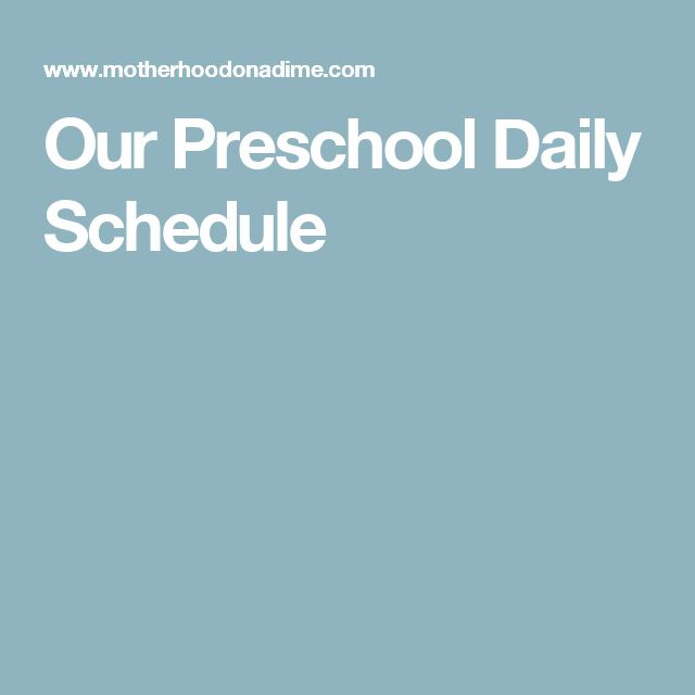 Our Preschool Daily Schedule