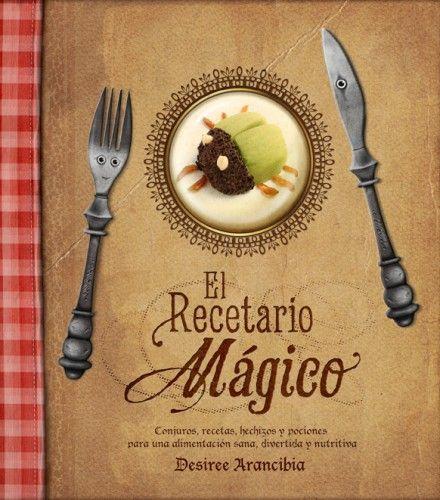 El recetario Mágico. A través de las historias, los cuentos y los personajes, los pequeños irán conociendo y despertando su curiosidad por los alimentos, se incentivará la creación de hábitos sanos y se fomentará su creatividad.