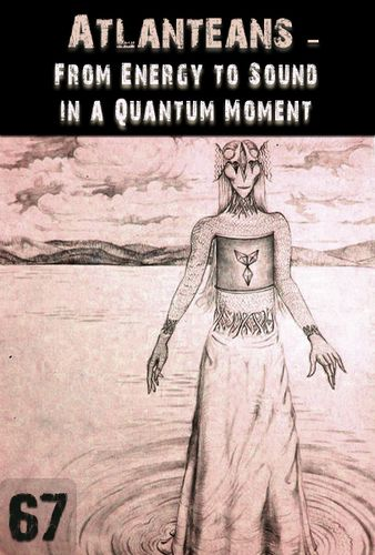Practical Support with Utilizing the Example of Desires as a Positive Energy, in how to Move from Energy to Physical Sound in a Quantum Moment.