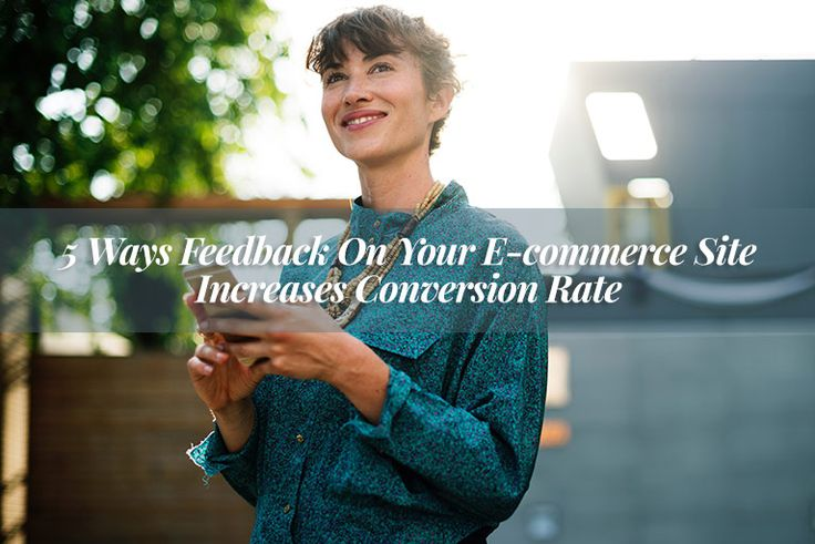 5 Ways Feedback On Your E-commerce Site Increases Conversion Rate.  The role of customers review and feedback on an e-commerce site is an essential part of a company because of its high tendency to boost conversion rates  https://www.studio72.com.au/feedback-increases-ecommerce-conversion-rate/