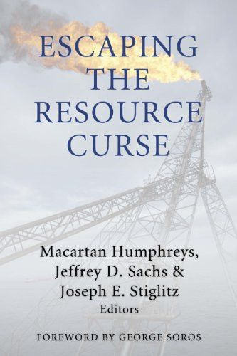 Escaping the Resource Curse (Initiative for Policy Dialogue at Columbia: Challenges in Development and Globalization)