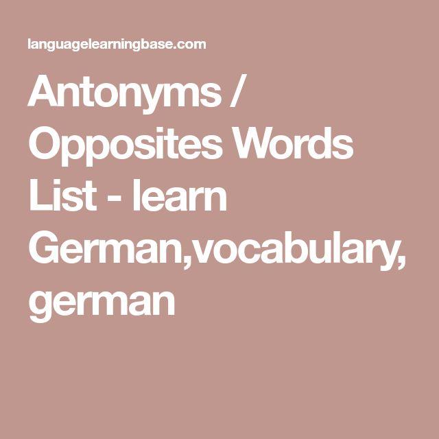 Antonyms / Opposites Words List - learn German,vocabulary,german