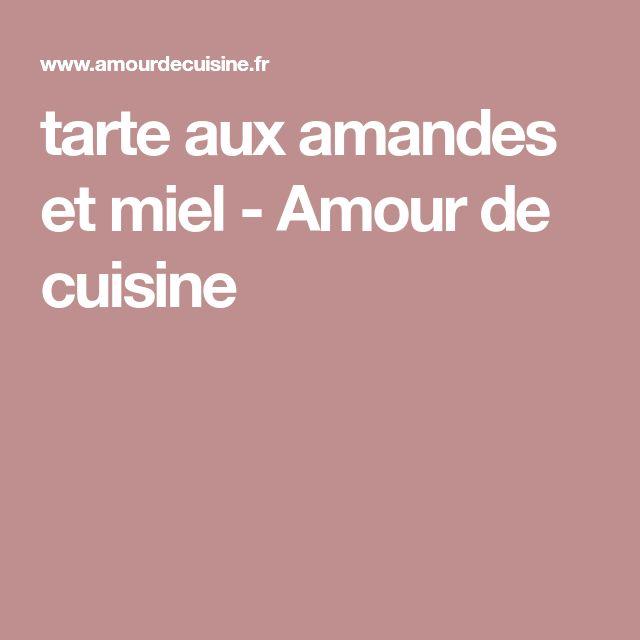 tarte aux amandes et miel - Amour de cuisine