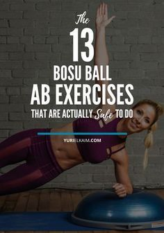You'll usually find a BOSU ball in most gyms – though I don't usually use it because uneven surface training can be dangerous. But these 13 BOSU ball ab exercises are actually safe to do and will improve your balance and stability, while also tightening and strengthening your core. Check'em out.