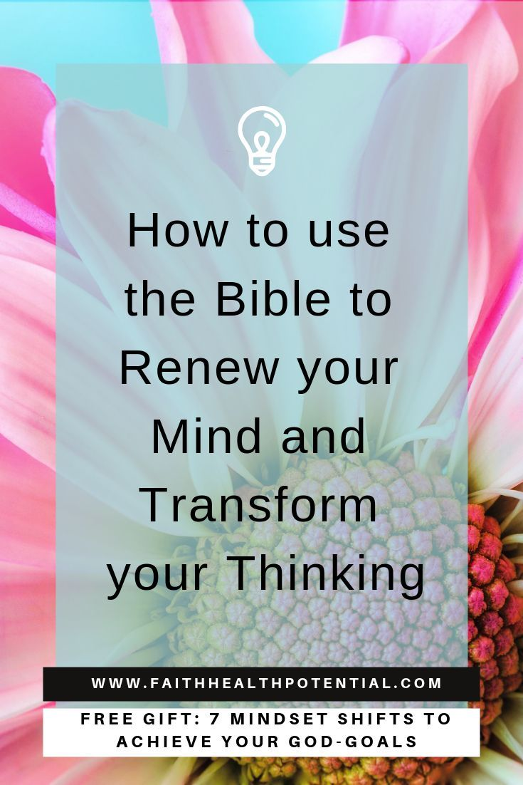 How To Use The Bible To Renew Your Mind And Transform Your Thinking Are You Looking For How To Use The Bible To Renew Your Bible Bible Study Tips Mindfulness