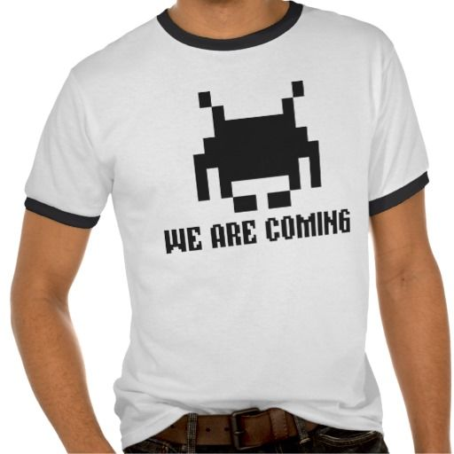 Invaders. We are coming. T Shirts
