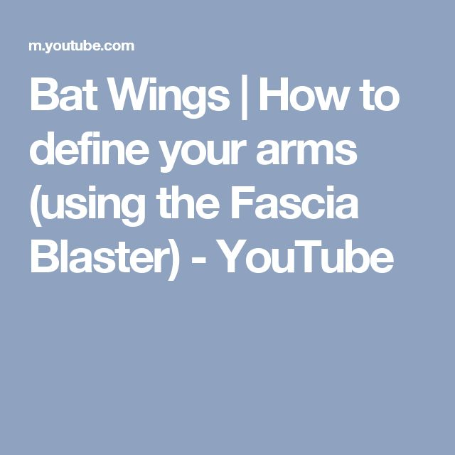 Bat Wings | How to define your arms (using the Fascia Blaster) - YouTube