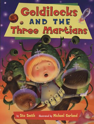 Future/Modern Fantasy: Goldilocks and the Three Martians by Stu Smith is a little twist on the traditional tale of Goldilocks and the Three Bears. Little Goldilocks builds a spaceship and blasts off into space for her adventure and encounter with martians.