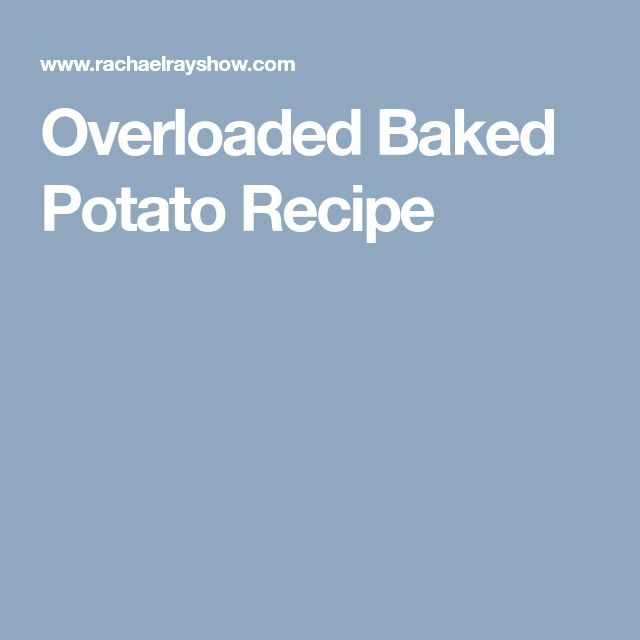 Overloaded Baked Potato Recipe