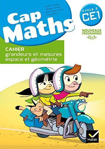 Cap Maths CE1 éd. 2016 - Cahier grandeurs et mesures, espace et géométrie #Maths #éd. #Cahier #grandeurs #mesures, #espace #géométrie