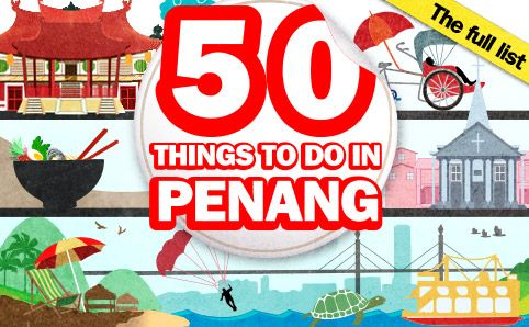 Penang Attractions, Activities & What's On in Penang - Time Out Penang  - second visit, perhaps?