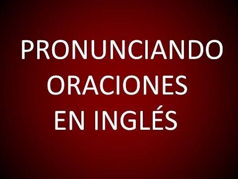 Inglés Americano - Lección 6 - Pronunciando Oraciones - YouTube