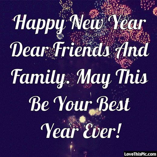 Happy New Year Dear Friends And Family