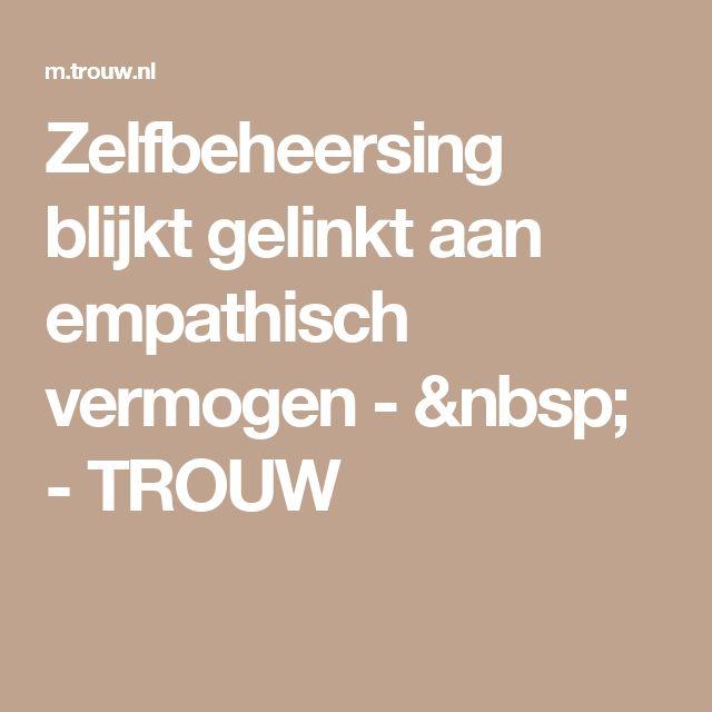 Zelfbeheersing blijkt gelinkt aan empathisch vermogen -  - TROUW