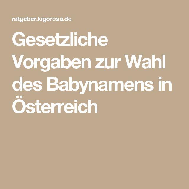Gesetzliche Vorgaben zur Wahl des Babynamens in Österreich