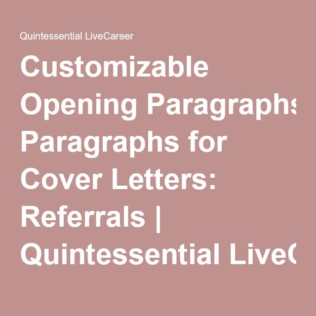 Customizable Opening Paragraphs for Cover Letters: Referrals | Quintessential LiveCareer