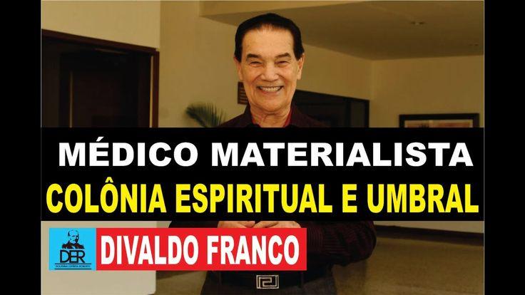 Divaldo Franco - Médico Materialista Relata A Colônia Espiritual e o Umb...