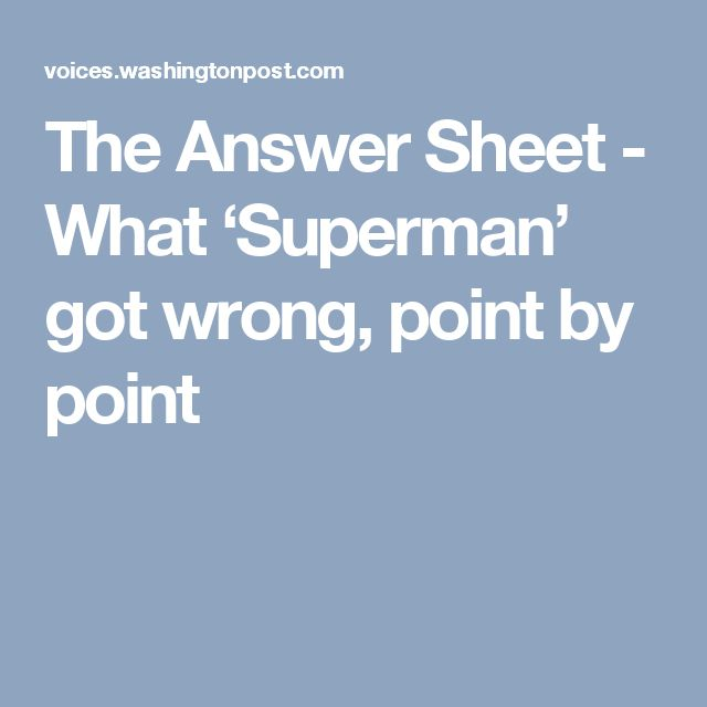 The Answer Sheet  - What 'Superman' got wrong, point by point