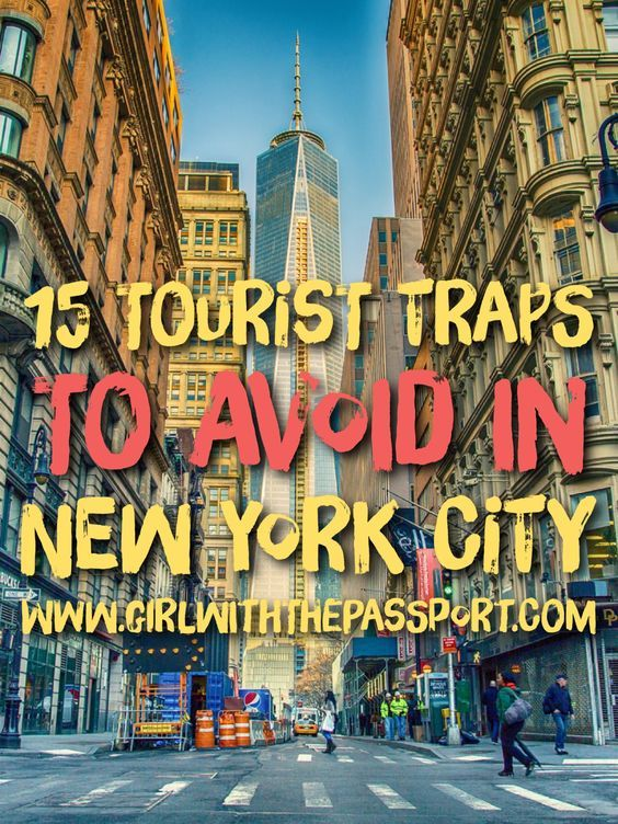 18 NYC Tourist Traps: What NOT to do in NYC