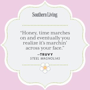 Our Favorite Steel Magnolias Quotes | 25 Colorful Quotes from Steel Magnolias | Southern Living