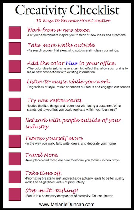 REPIN this and then click here to print out the checklist: http://www.melanieduncan.com/how-to-become-more-creative/#