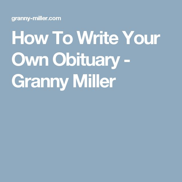 Guide to Writing an Obituary