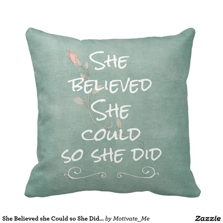 She Believed she Could so She Did Quote Pillow #shequotes #quotes #pillows