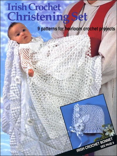 Crochet - Patterns for Children & Babies - Layette Patterns - Irish Crochet Christening Set - Crochet Christening Pattern