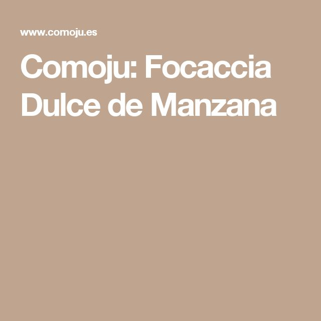 Comoju: Focaccia Dulce de Manzana