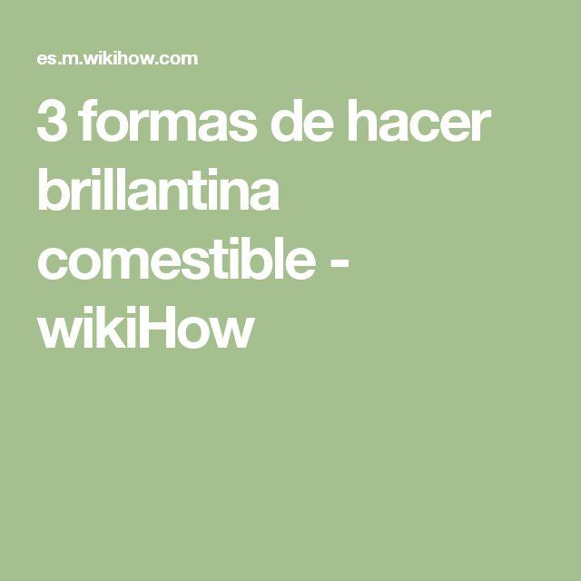 3 formas de hacer brillantina comestible - wikiHow