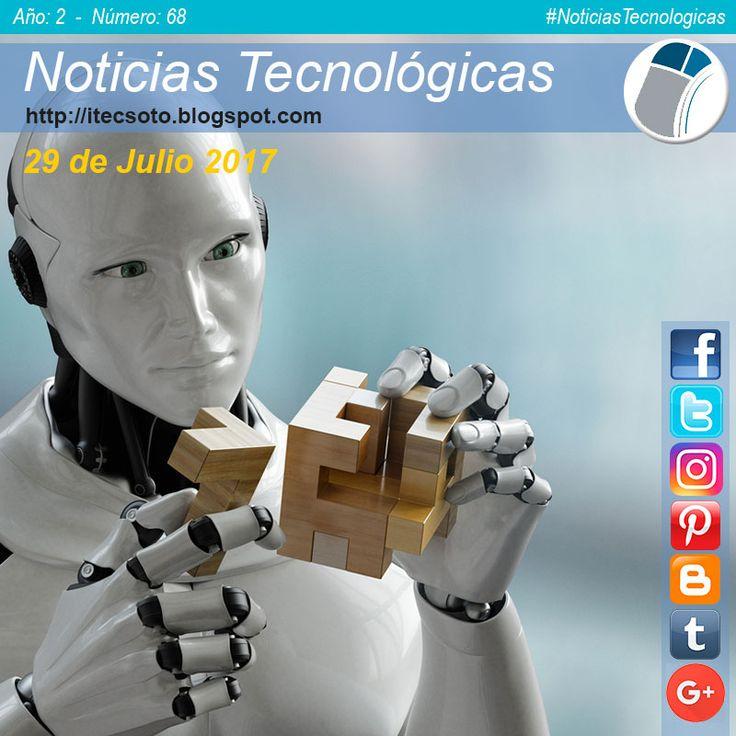 Edición Semanal Nº 68, Año 2 - Noticias Tecnológicas al 29 de Julio de 2017...   #FelizSabado #itecsoto #facebook #twitter #instagram #pinterest #google+ #blogger #tumblr #NoticiasTecnologicas