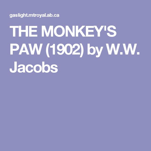 descriptive essays monkeys paw He tells him that the paw what made you want to keep an analysis of suspense in the story the monkeys paw reading bath wife of the essay analysis the story a man.
