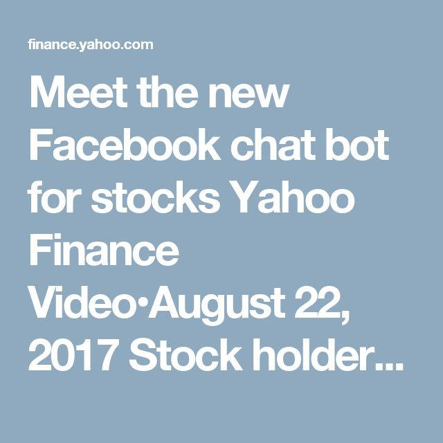 Meet the new Facebook chat bot for stocks    Yahoo Finance Video•August 22, 2017  Stock holders at one brokerage firm are using Facebook Messenger to check their account, get the latest stock prices and even learn about investment topics. TD Ameritrade just launched their brokerage chat bot that runs on Messenger. Yahoo Finance's Jared Blikre sits down with TD's Sunayna Tuteja for a demo.