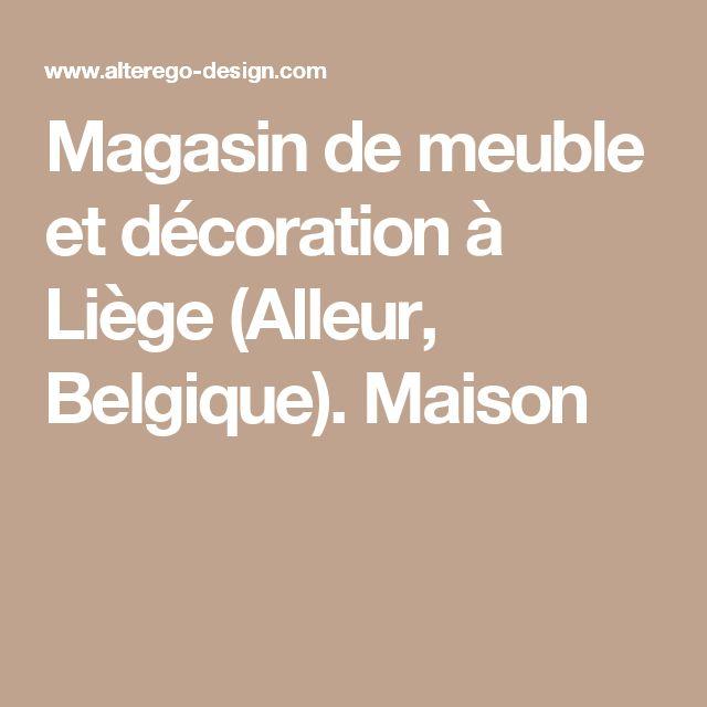 Magasin de meuble et décoration à Liège (Alleur, Belgique).   Maison