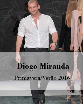 DIOGO MIRANDA: PRIMAVERA/VERÃO 2016