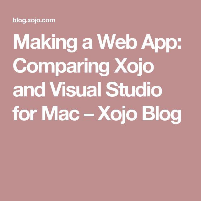 Making a Web App: Comparing Xojo and Visual Studio for Mac – Xojo Blog
