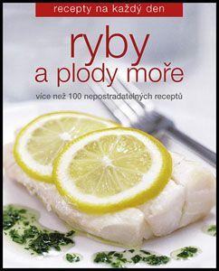 Ryby a plody moře - recepty na každý den