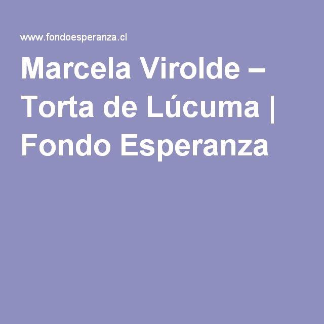 Marcela Virolde – Torta de Lúcuma | Fondo Esperanza