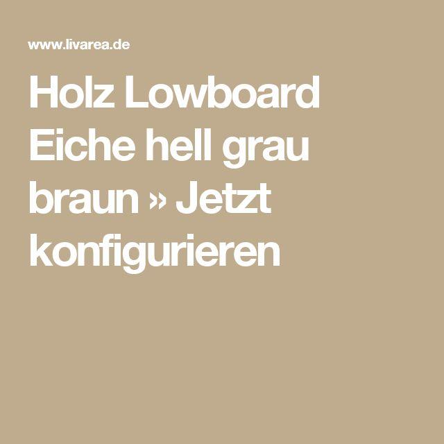 Holz Lowboard Eiche hell grau braun » Jetzt konfigurieren