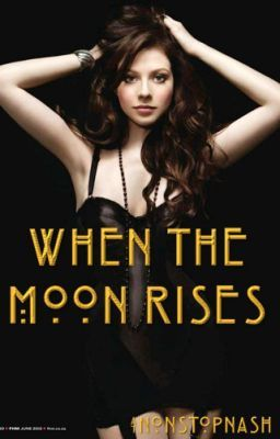 When The Moon Rises - My Jeans Aren't Tight... Jane #wattpad #fanfiction
