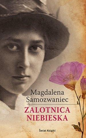 """Magdalena Samozwaniec, """"Zalotnica niebieska"""", Świat Książki, Warszawa 2012."""