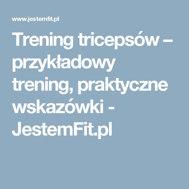Trening tricepsów – przykładowy trening, praktyczne wskazówki - JestemFit.pl