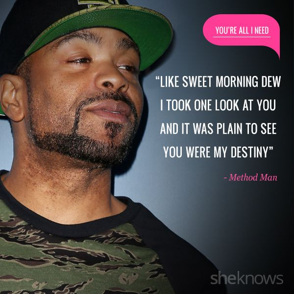 20 love quotes inspired by rap songs: Method Man