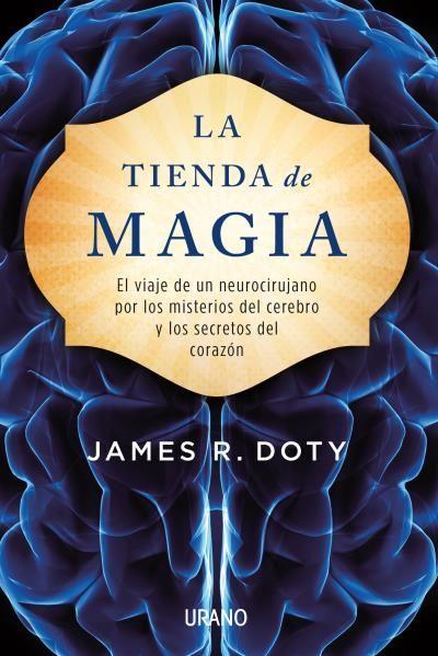 La tienda de magia // James R. Doty // Urano crecimiento personal (Ediciones Urano)