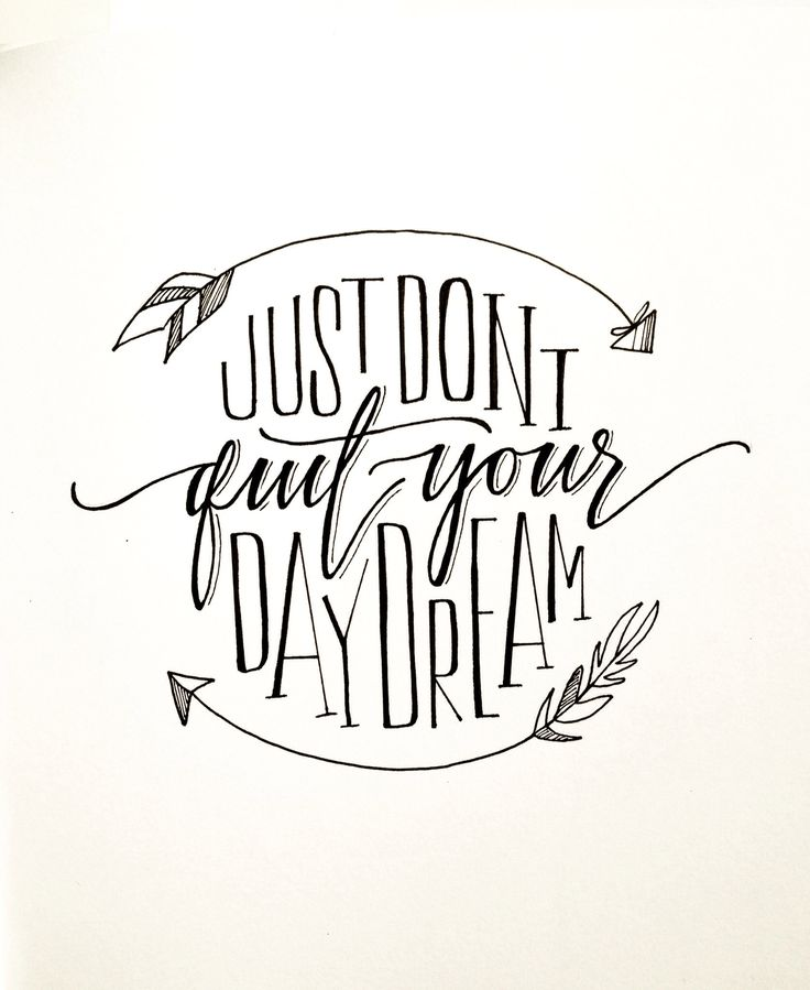 just don't quit your daydream | Handlettering by Courtney Shelton
