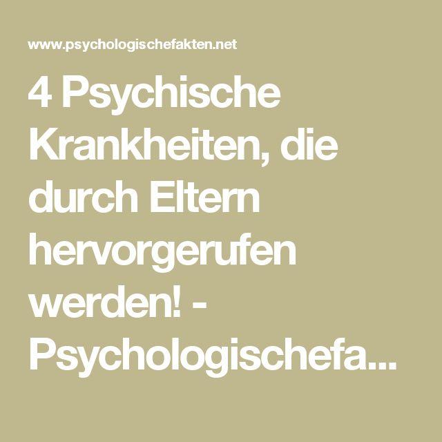 4 Psychische Krankheiten, die durch Eltern hervorgerufen werden! - Psychologischefakten.net