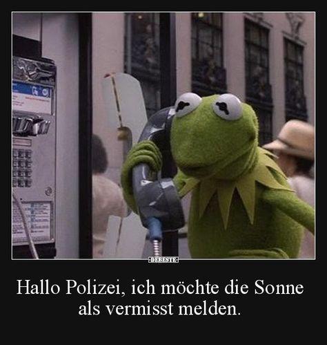 Hallo Polizei, ich möchte die Sonne als vermisst melden.   Lustige Bilder, Sprüche, Witze, echt lustig