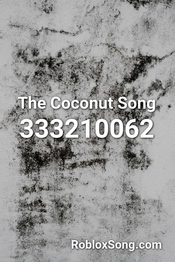 Roblox Halo Song Id The Coconut Song Roblox Id Roblox Music Codes In 2020 Songs Roblox 5sos